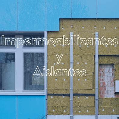 Impermeabilizantes y Aislantes